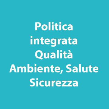 Politica integrata qualità, ambiente, salute, sicurezza Cooperativa La Via